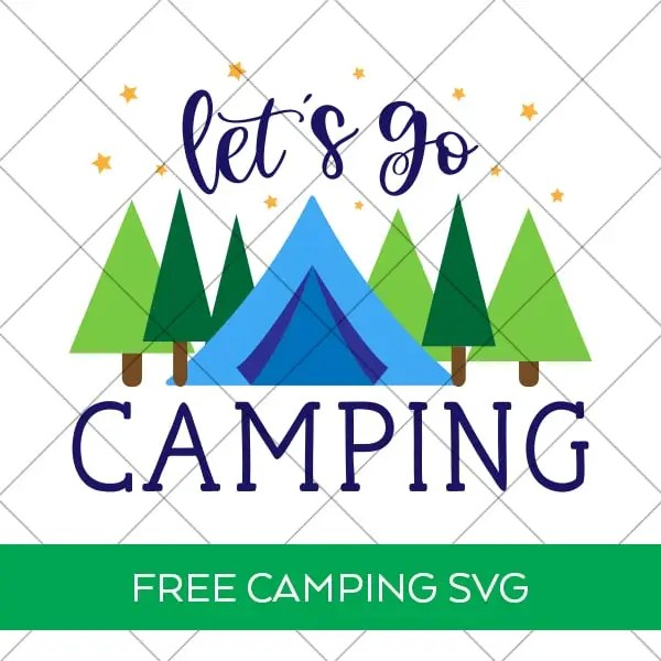 Free Let's Go Camping SVG Files at Pineapple Paper Co.