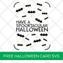 Have a Spooktacular Halloween Card SVG