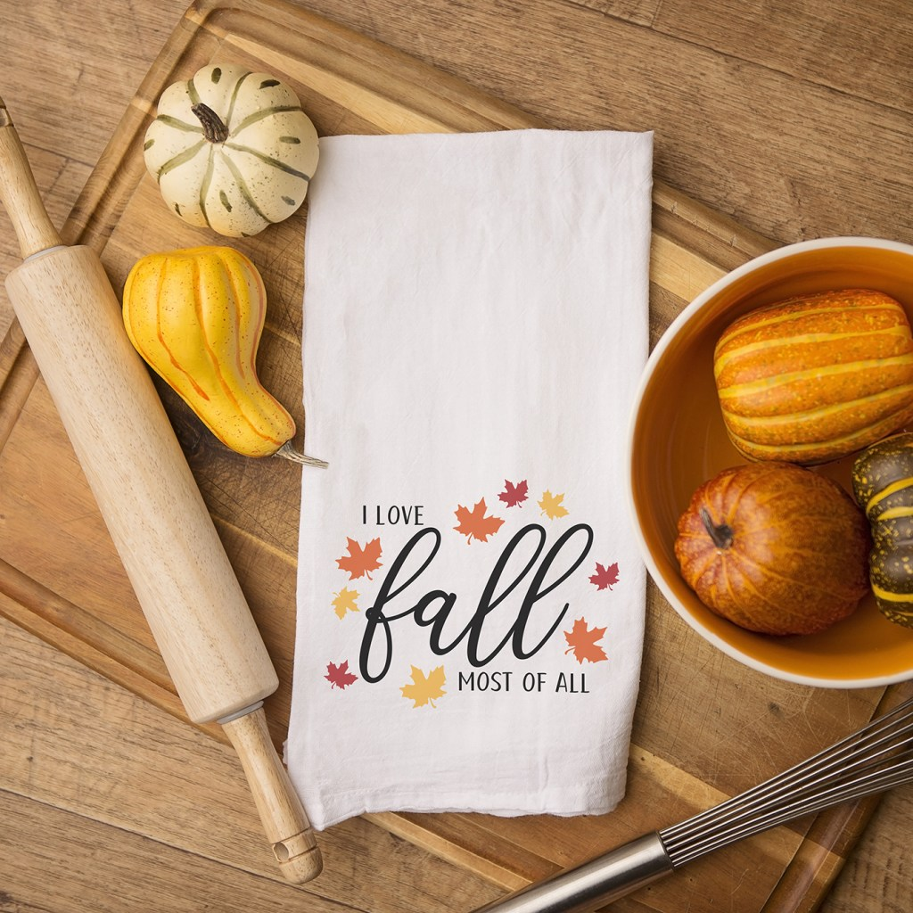 I Love Fall Most of All Tea Towel Hostess Gift with Free SVG for Cricut and Silhouette