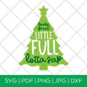 Looks Great Little Full Lotta Sap Christmas Vacation SVG
