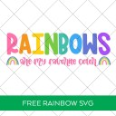 Free Rainbows Are My Favorite Color SVG