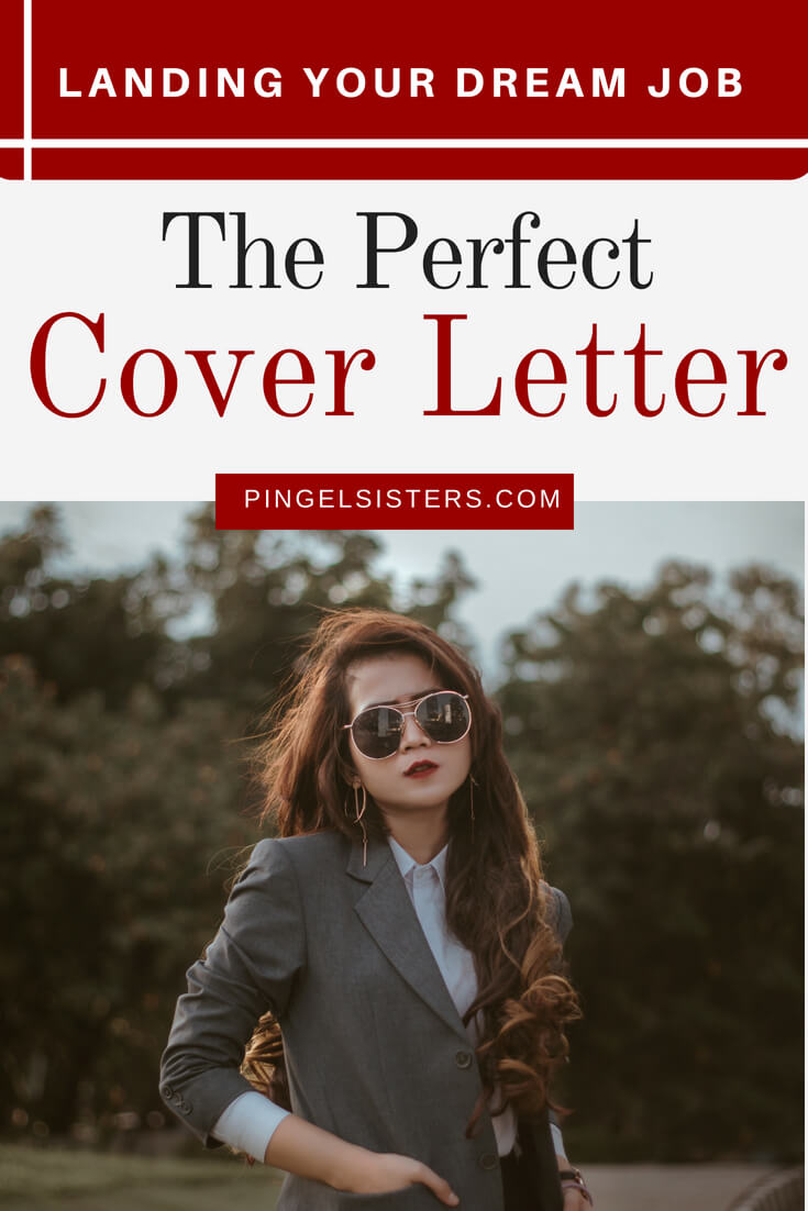 How to Write the Perfect Cover Letter   Pingel Sisters Think your cover letter should just rehash your resume  If that s what  you re