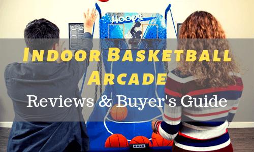 Best Indoor Basketball Arcade Game Reviews