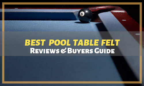 Best Pool Table Felt Reviews