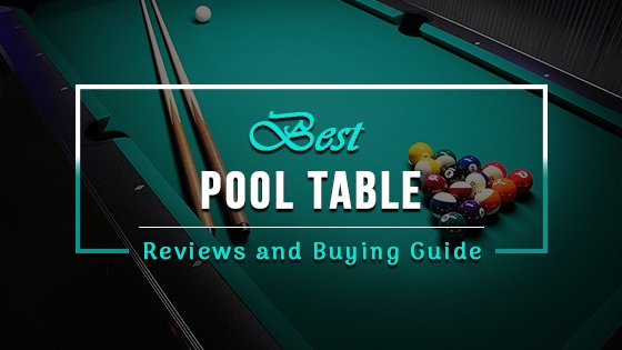 Best Pool Table Reviews
