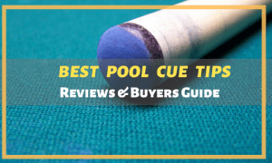 Best Pool Cue Tips Reviewed