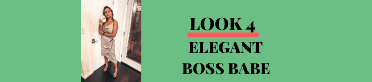 LOOK 4: ELEGANT BOSS BABE