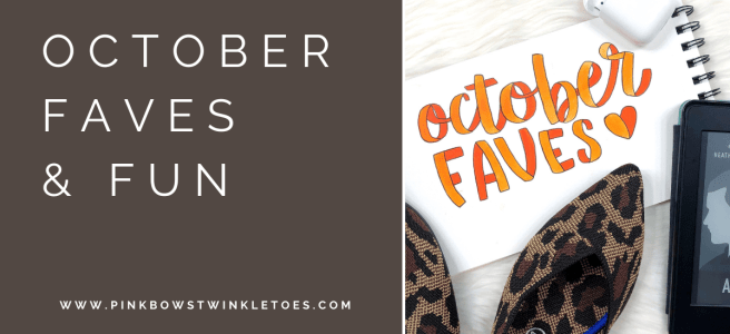 October Favorites 2020 - Pink Bows & Twinkle Toes