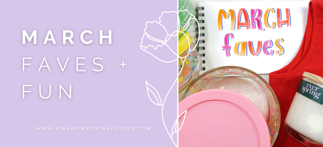March Favorites - ribbed bralette, spring glass food containers, soy wax candle - Pink Bows & Twinkle Toes