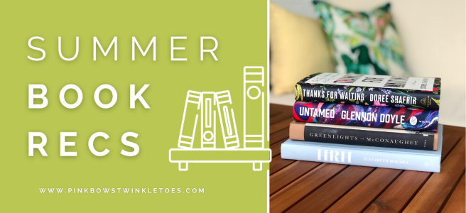 Summer Reading Recommendations - Pink Bows & Twinkle Toes