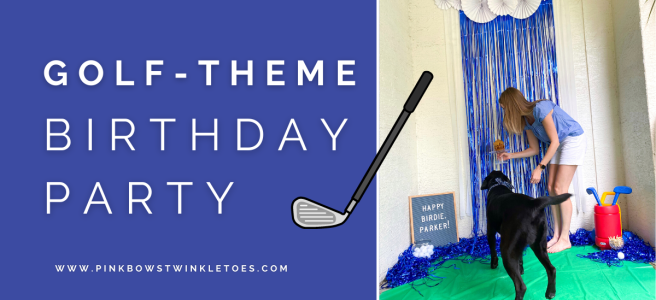 Parker's Golf birthday party - Pink Bows & Twinkle Toes