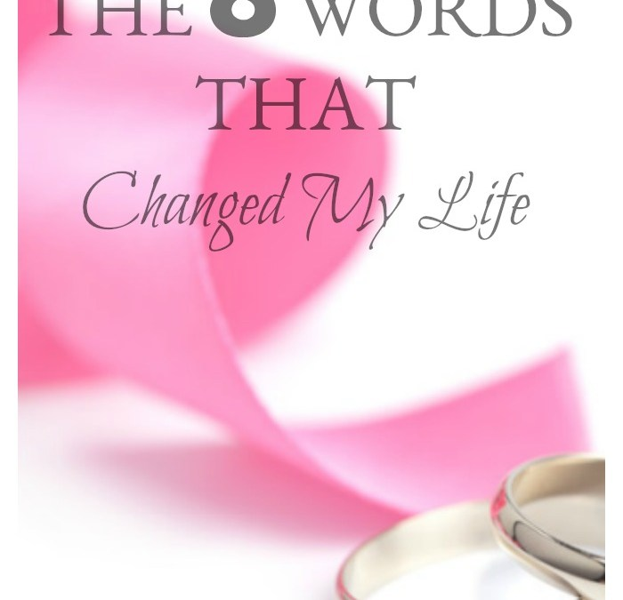 The 8 Words That Changed My Life