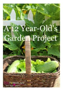 A 12 Year-Old's Garden Project