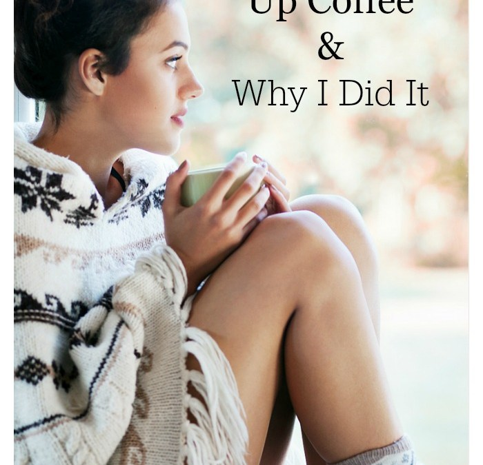 How I Gave Up Coffee and Why I Did It