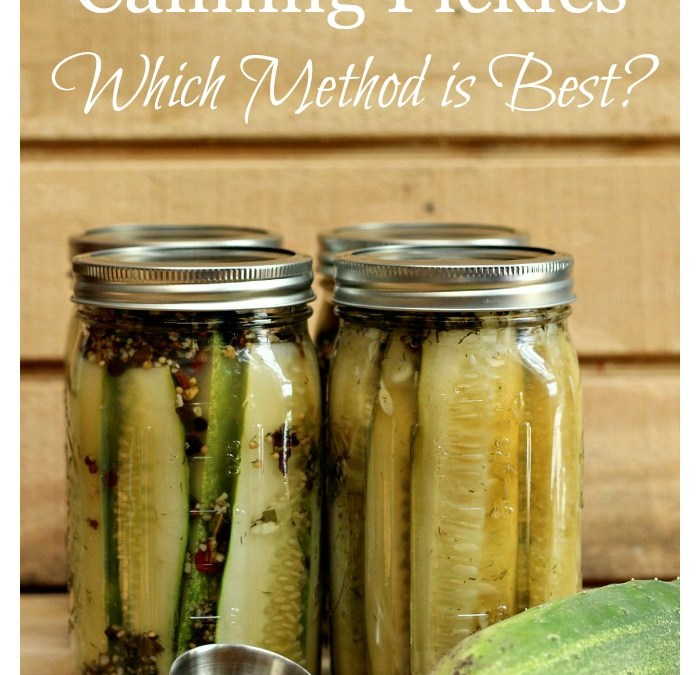 Canning Pickles – Which Method is Best?