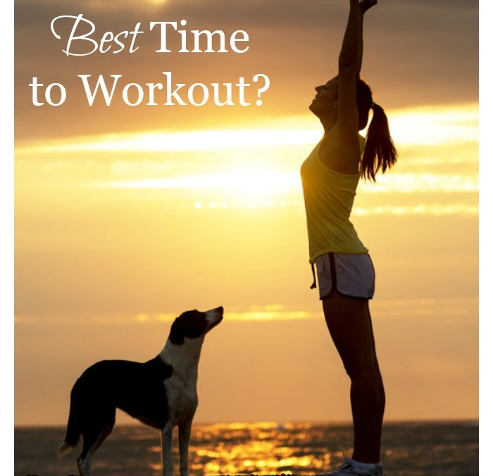 When is the Best Time to Workout?