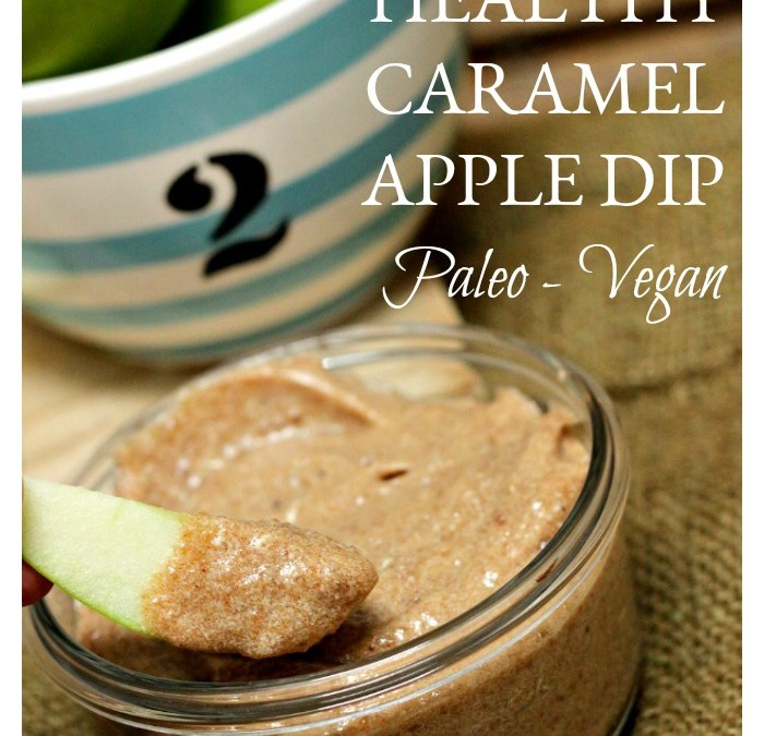 Healthy Caramel Apple Dip – Paleo and Vegan