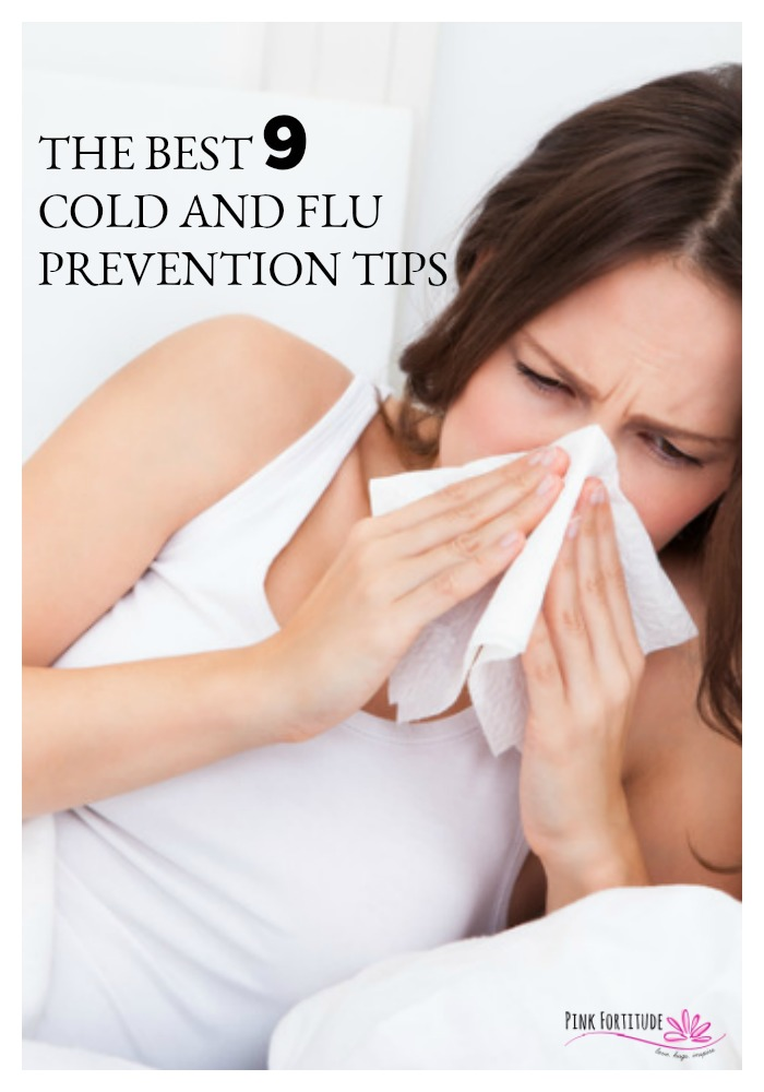 It's that time of year. Everyone is getting sick and there is a cesspool of germs everywhere you go. These are the best nine cold and flu prevention tips to practice this winter.