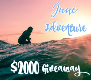 June Adventure $2000 Giveaway