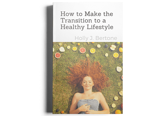 How to Make the Transition to a Healthy Lifestyle