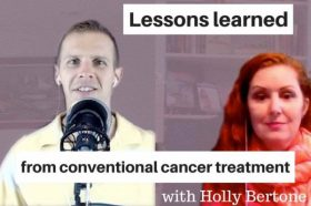 Lessons Learned from Conventional Cancer Treatment - Interview with My Kid Cures Cancer