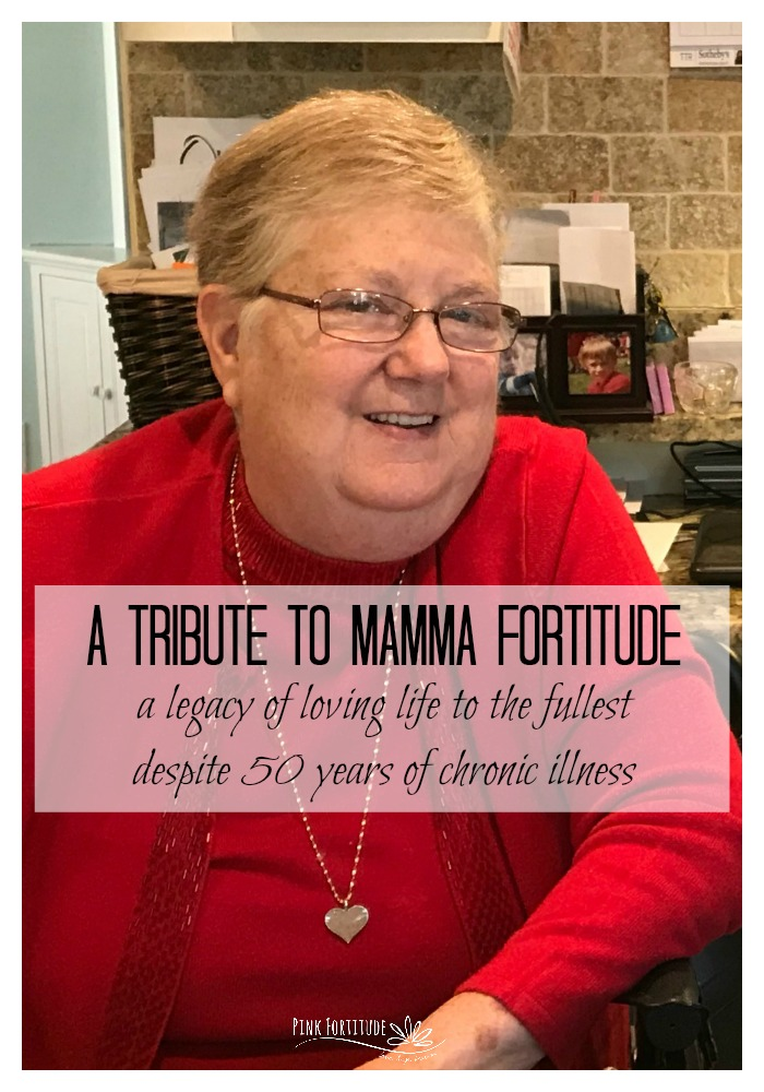 Since this blog, website, and the entire company was founded to honor Mamma Fortitude, I thought it fitting to share this tribute after her passing. She was diagnosed with Addison's Disease at the age of 24 in 1971 when she was pregnant with me. Despite close to 50 years of health challenges, she lived life to the fullest and lived every day with fortitude. I hope her legacy will inspire others with an autoimmune disease or chronic illness (and... well... anyone) to do the same.