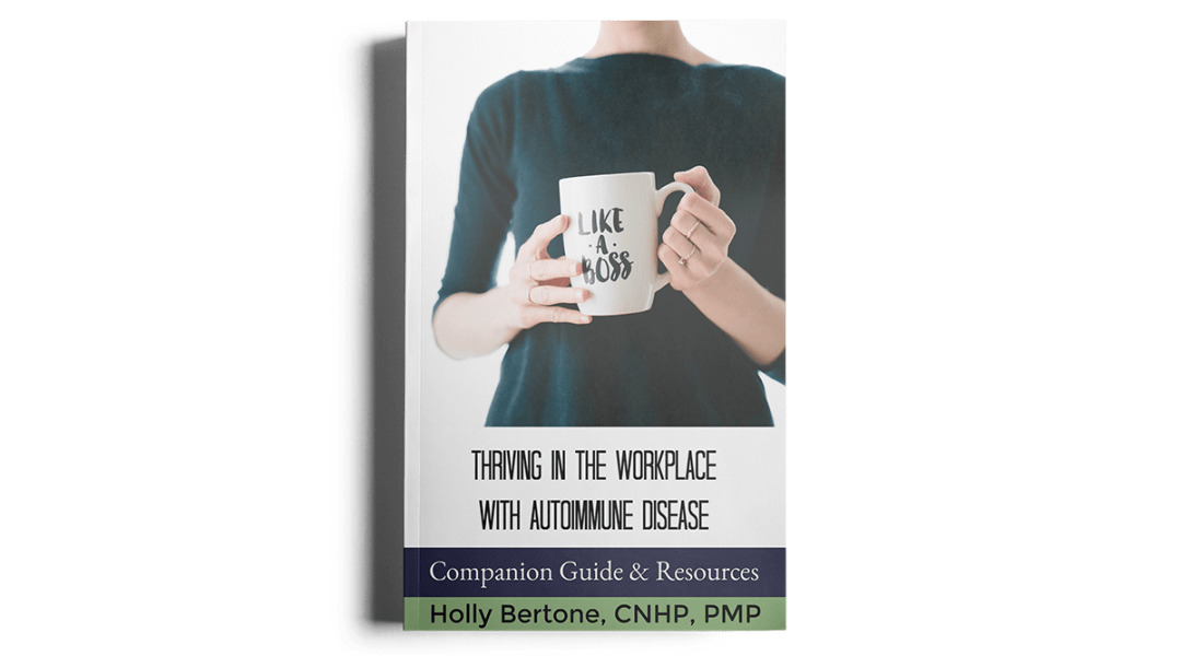 Thriving in the Workplace with Autoimmune Disease Companion Guide and Resources