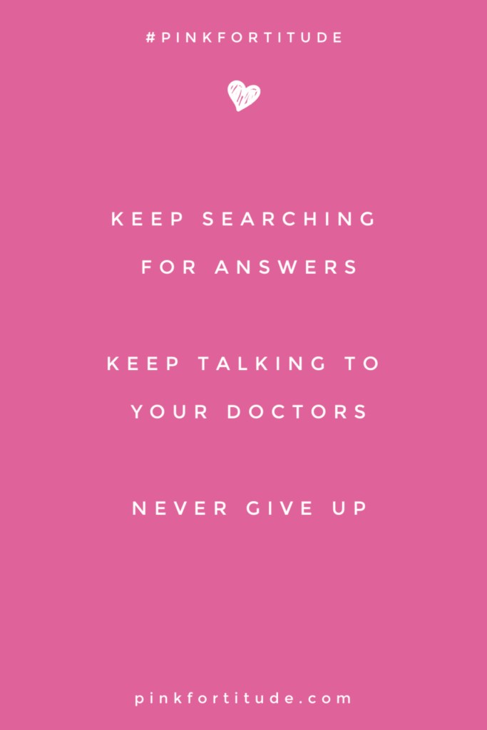 """""""Keep searching for answers. Keep talking to your doctors. Never give up."""" Inspirational quote for chronic illness, spoonie, and autoimmune disease."""