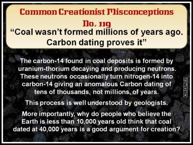 Coal wasn't formed millions of years ago, carbon dating proves it.