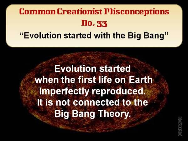 Evolution started with the big bang.