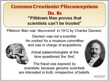 Piltdown Man proves that scientists can't be trusted.