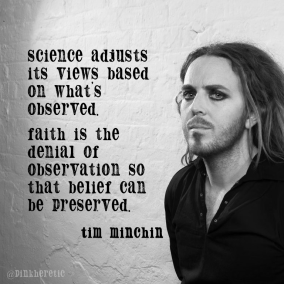 Science adjusts its beliefs on what is observed - Tim Minchin