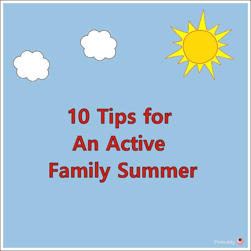 10 Tips for an Active Family Summer