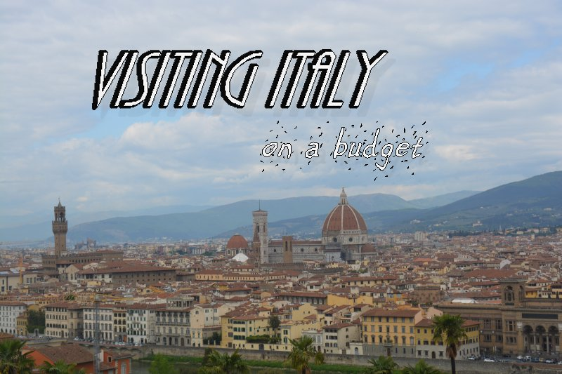 How to Visit Italy on a Budget