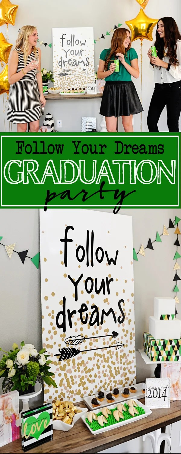 Follow your dreams graduation party