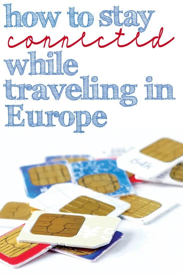 How to Stay Connected While Traveling in Europe