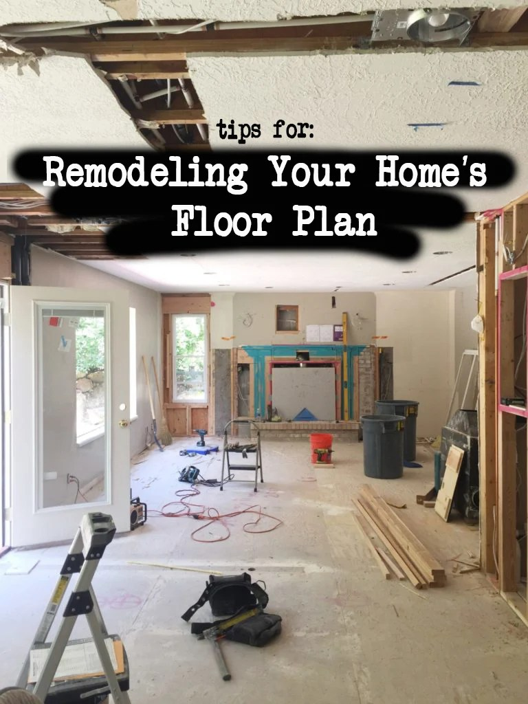 tips for remodeling your homes floorplan