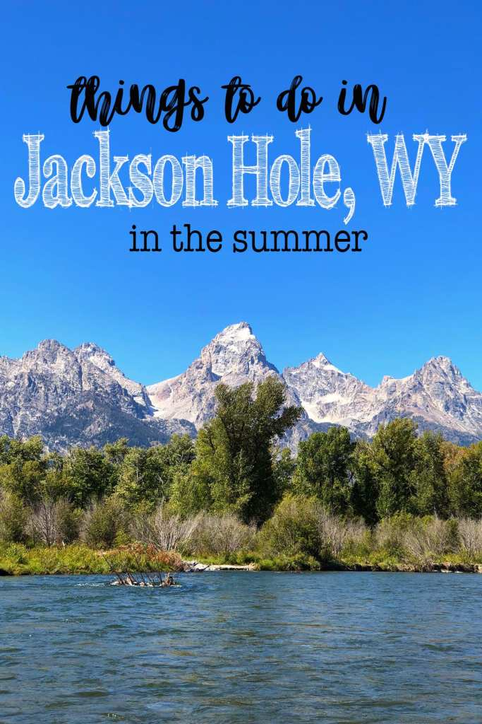 Things to do in jackson hole in the summer