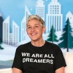 Ellen DeGeneres 'We Are All Dreamers' #DreamAct