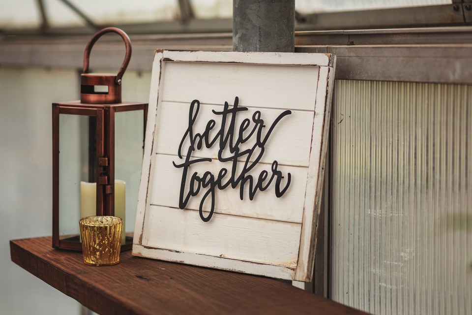 Better Together Sign.  The Greenhouse at Bittersweet Flower Market Wedding | Pink Spruce Photography | www.pinksprucephotography.com