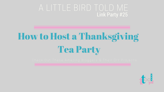 How to Host a Thanksgiving Tea Party + ALBTM #25