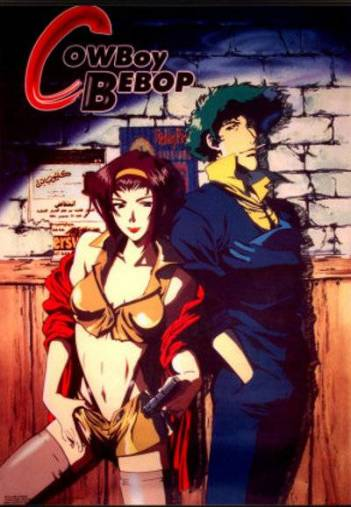 Cowboy Bebop - Genres: Action , Adventure , Comedy , Drama , Sci-Fi , Space