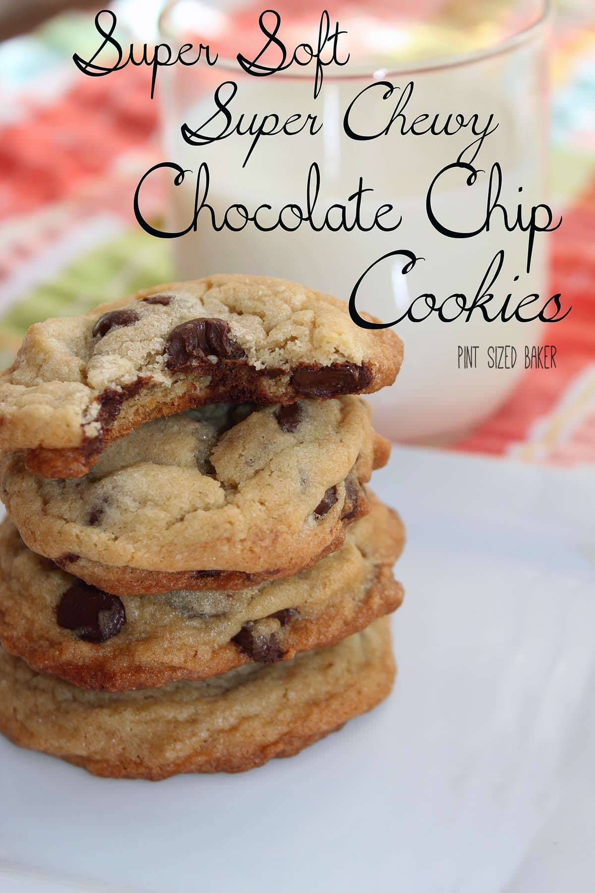 Soft And Chewy Chocolate Chip Cookies Pint Sized Baker