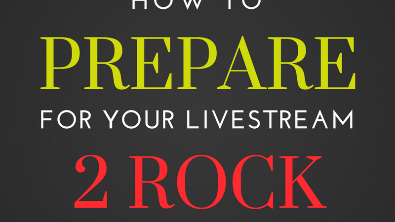 How to Prepare for your Livestream 2 Rock