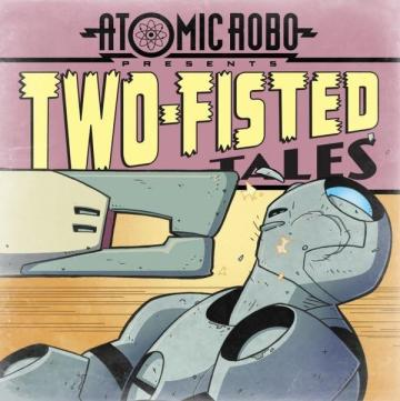 Atomic Robo Two Fisted Tales