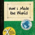 How I Made The World cover