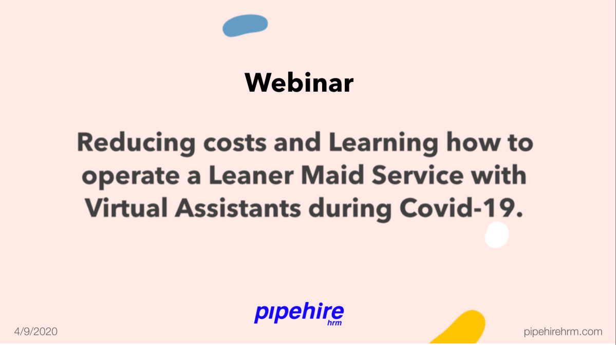 Reducing costs and Learning how to operate a Leaner Maid Service with Virtual Assistants during Covid-19.