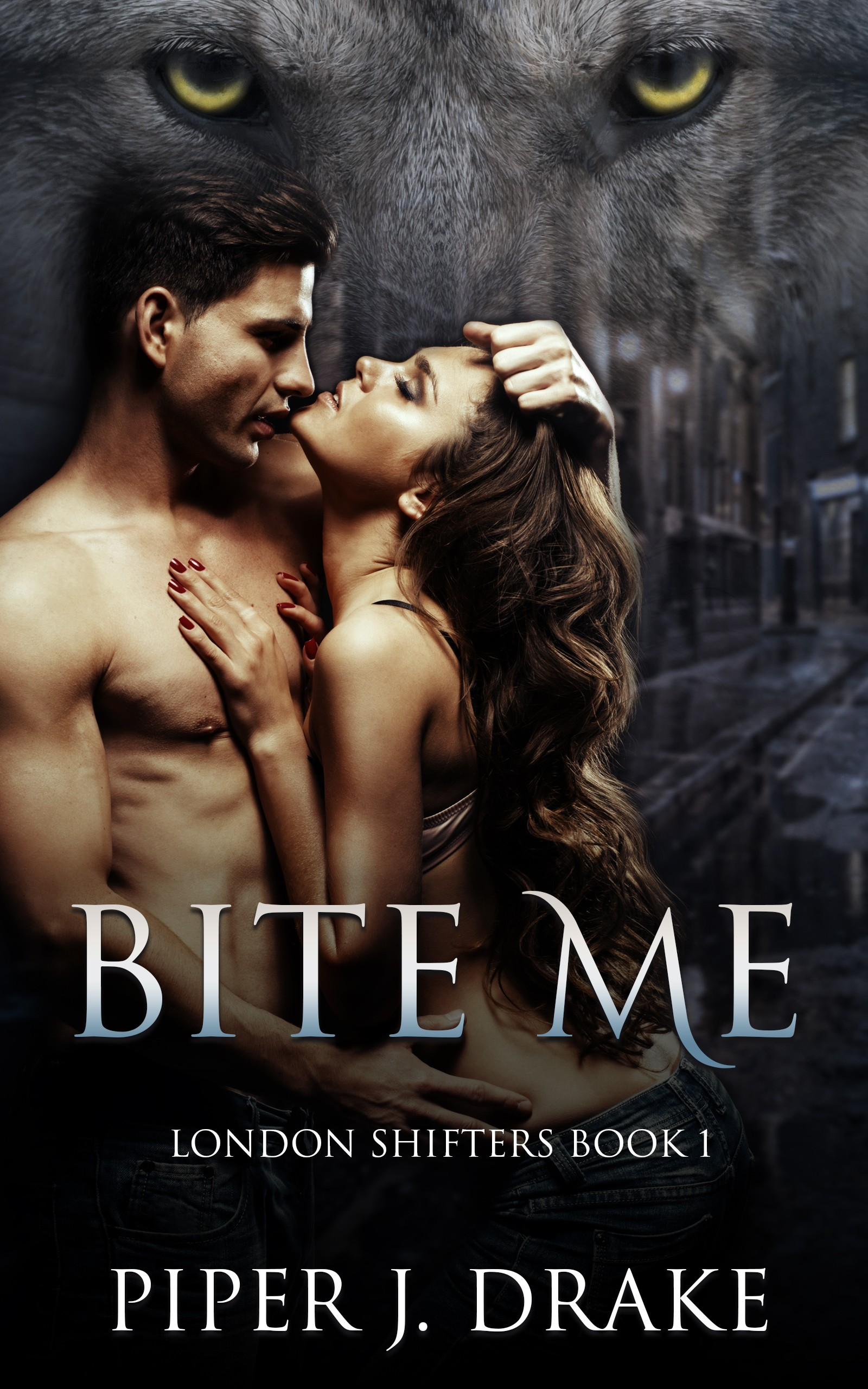 Bite Me - Book One of the London Shifters cover art