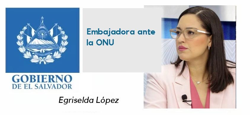 Egriselda López, embajadora de El Salvador ante la Organización de Naciones Unidas