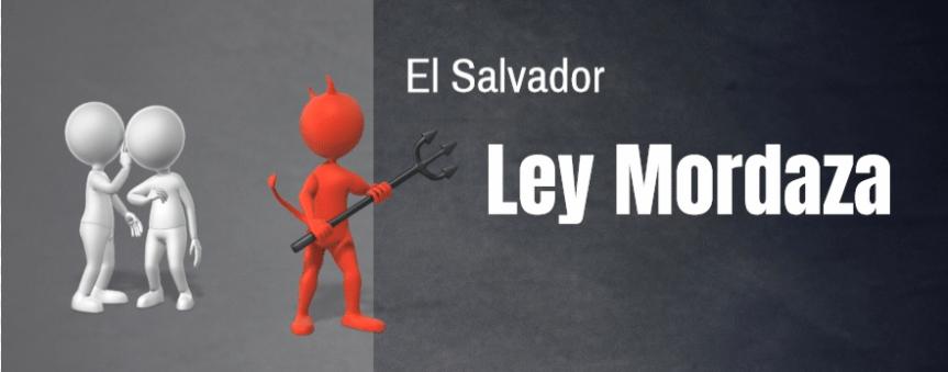 Intento de promover una Ley mordaza en el Salvador